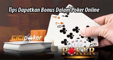 Tips Dapatkan Bonus Dalam Poker Online