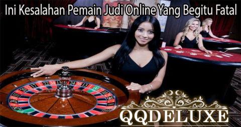 Ini Kesalahan Pemain Judi Online Yang Begitu Fatal