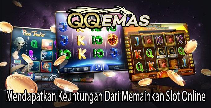 Mendapatkan Keuntungan Dari Memainkan Slot Online